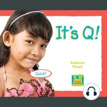 It's Q