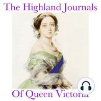 The Highland Journals Of Queen Victoria