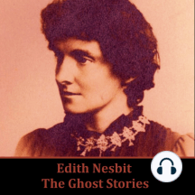 Edith Nesbit: The Ghost Stories