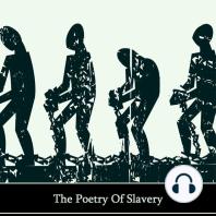 Slavery, A Tyranny In Verse