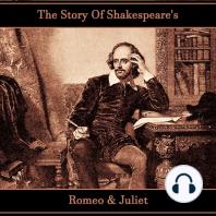 The Story of Shakespeare's Romeo & Juliet
