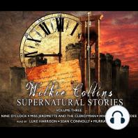 Wilkie Collins Supernatural Stories, Volume 3