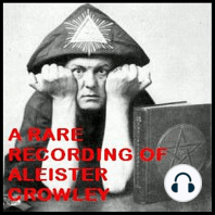 A Rare Recording of Aleister Crowley