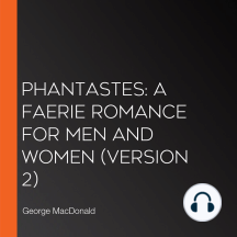 Phantastes: A Faerie Romance for Men and Women (version 2)
