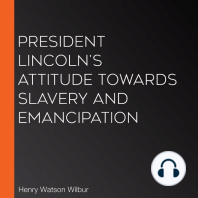 President Lincoln's Attitude Towards Slavery and Emancipation