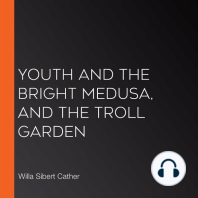 Youth and the Bright Medusa, and The Troll Garden