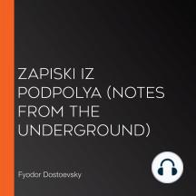 Zapiski iz podpolya (Notes from the Underground)