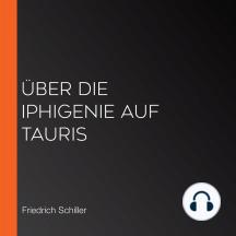 Über die Iphigenie auf Tauris