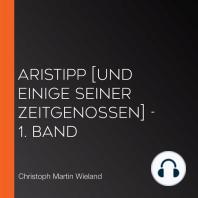 Aristipp [und einige seiner Zeitgenossen] - 1. Band