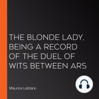 The Blonde Lady, being a record of the duel of wits between Ars
