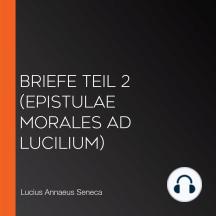 Briefe Teil 2 (Epistulae morales ad Lucilium)