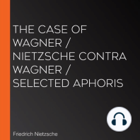 The Case of Wagner / Nietzsche Contra Wagner / Selected Aphoris
