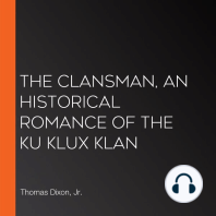 The Clansman, An Historical Romance of the Ku Klux Klan