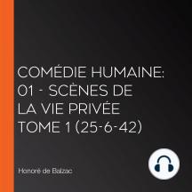 Comédie Humaine: 01 - Scènes de la vie privée tome 1 (25-6-42)