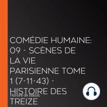 Comédie Humaine: 09 - Scènes de la vie parisienne tome 1 (7-11-43) - Histoire des Treize