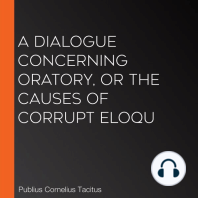A Dialogue Concerning Oratory, or the Causes of Corrupt Eloqu