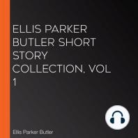 Ellis Parker Butler Short Story Collection, Vol 1