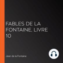 Fables de La Fontaine, livre 10