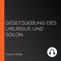Gesetzgebung des Lykurgus und Solon