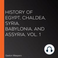 History Of Egypt, Chaldea, Syria, Babylonia, and Assyria, Vol. 1
