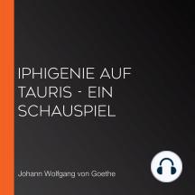 Iphigenie auf Tauris - Ein Schauspiel