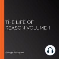 The Life of Reason volume 1