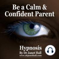 Be a Calm and Confident Parent Hypnosis