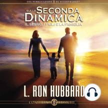 Sulla Seconda Dinamica, Il Sesso, I Figli e la Famiglia: On the Second Dynamic: Sex, Children and the Family, Italian Edition
