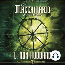Il Macchinario Della Mente: The Machinery of the Mind, Italian Edition