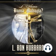 L'Anima Buona o Maluagia?: The Soul: Good or Evil?, Italian Edition