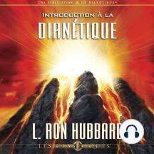 Introduction à la Dianétique: Introduction to Dianetics , French Edition