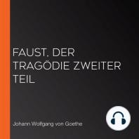 Faust, Der Tragödie zweiter Teil