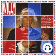 The George Washington Method for Blues Ukulele