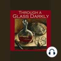 Through a Glass Darkly: Strange Tales of Optical Distortion