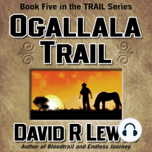 Ogallala Trail: Book Five in the Trail Series