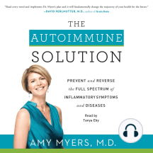 The Autoimmune Solution: A Revolutionary Plan to Prevent and Reverse the Full Spectrum of Symptoms and Diseases
