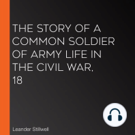 The Story of a Common Soldier of Army Life in the Civil War, 18
