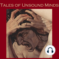 Tales of Unsound Minds
