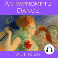 An Impromptu Dance