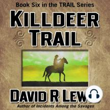 Killdeer Trail: Book 6 in The Trail Series