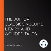 Junior Classics Volume 1, The: Fairy and Wonder Tales
