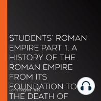 Students' Roman Empire part 1, A History of the Roman Empire from Its Foundation to the Death of Marcus Aurelius (27 B.C.-180 A.D.)