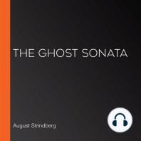 The Ghost Sonata