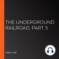The Underground Railroad, Part 5