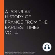 A Popular History of France from the Earliest Times vol 4