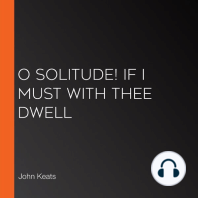 O Solitude! if I must with thee dwell