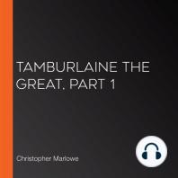 Tamburlaine the Great, Part 1