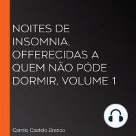 Noites de insomnia, offerecidas a quem não póde dormir, volume 1
