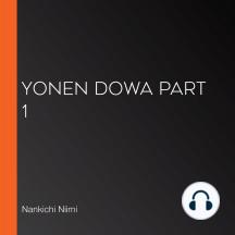 Yonen Dowa Part 1