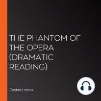 The Phantom of the Opera (dramatic reading)